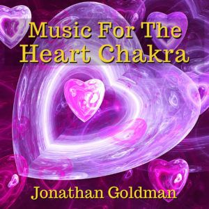 Music For The Heart Chakra_Jonathan Goldman